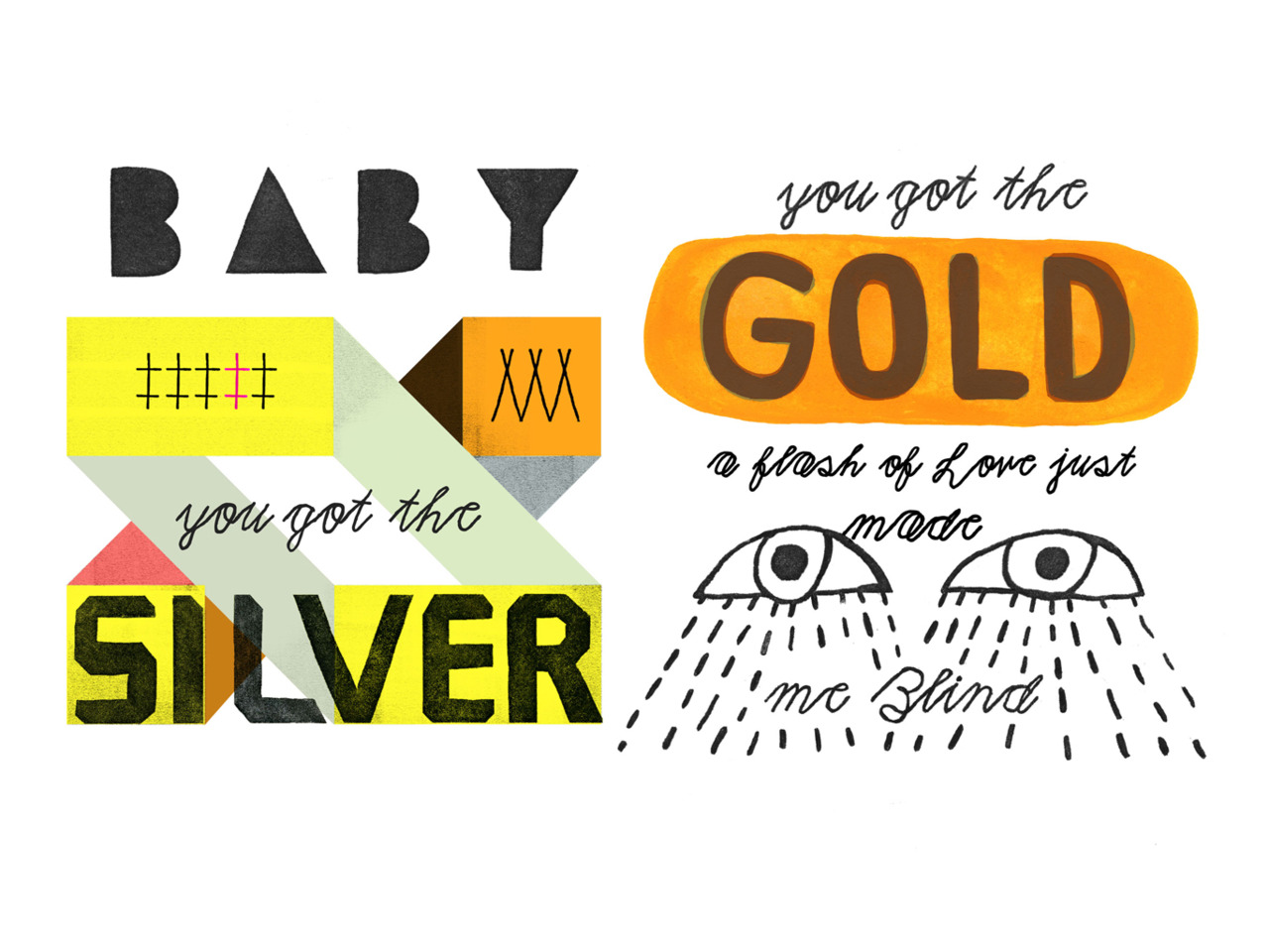 Song lyric taken from The Rolling Stones' Silver and Gold Print available in the shop