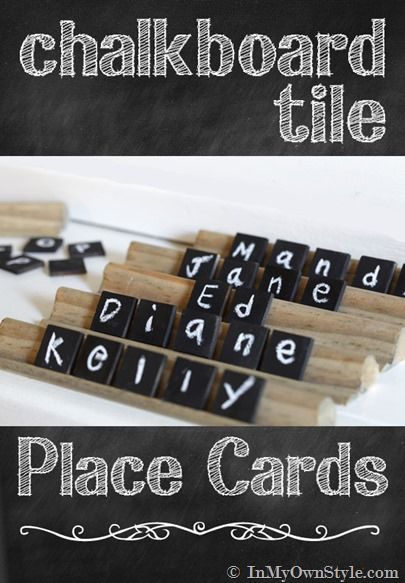 Chalkboard Tile Place Cards  - this is such a cute idea. You could even take Scrabble tiles if you were pressed for time but wanted to do something like this.