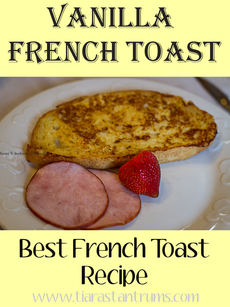 Vanilla French Toast {recipe}