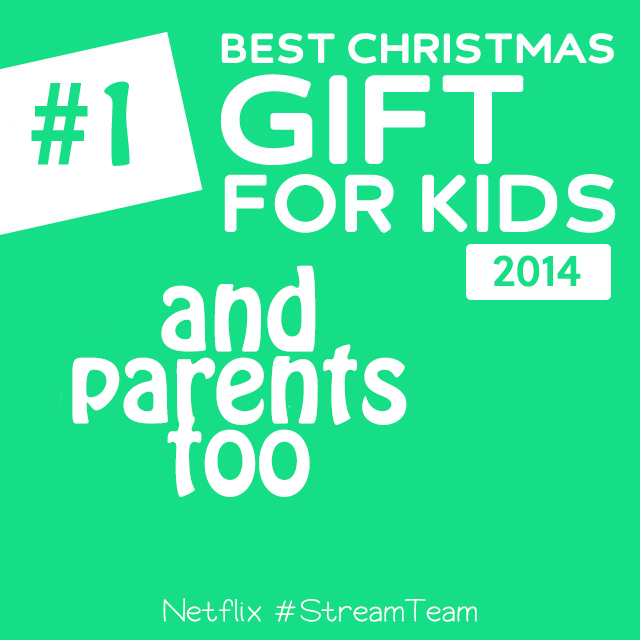 Best christmas gift for children and Families NetFlix #StreamTeam