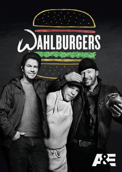 Wahlburgers on Netflix #StreamTeam