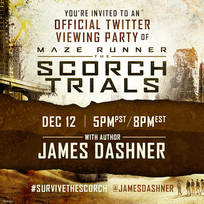 Join Me For A Maze Runner: Scorch Trials Live Twitter Party with James Dashner on 12/12  #SurviveTheScorch #ScorchInsiders