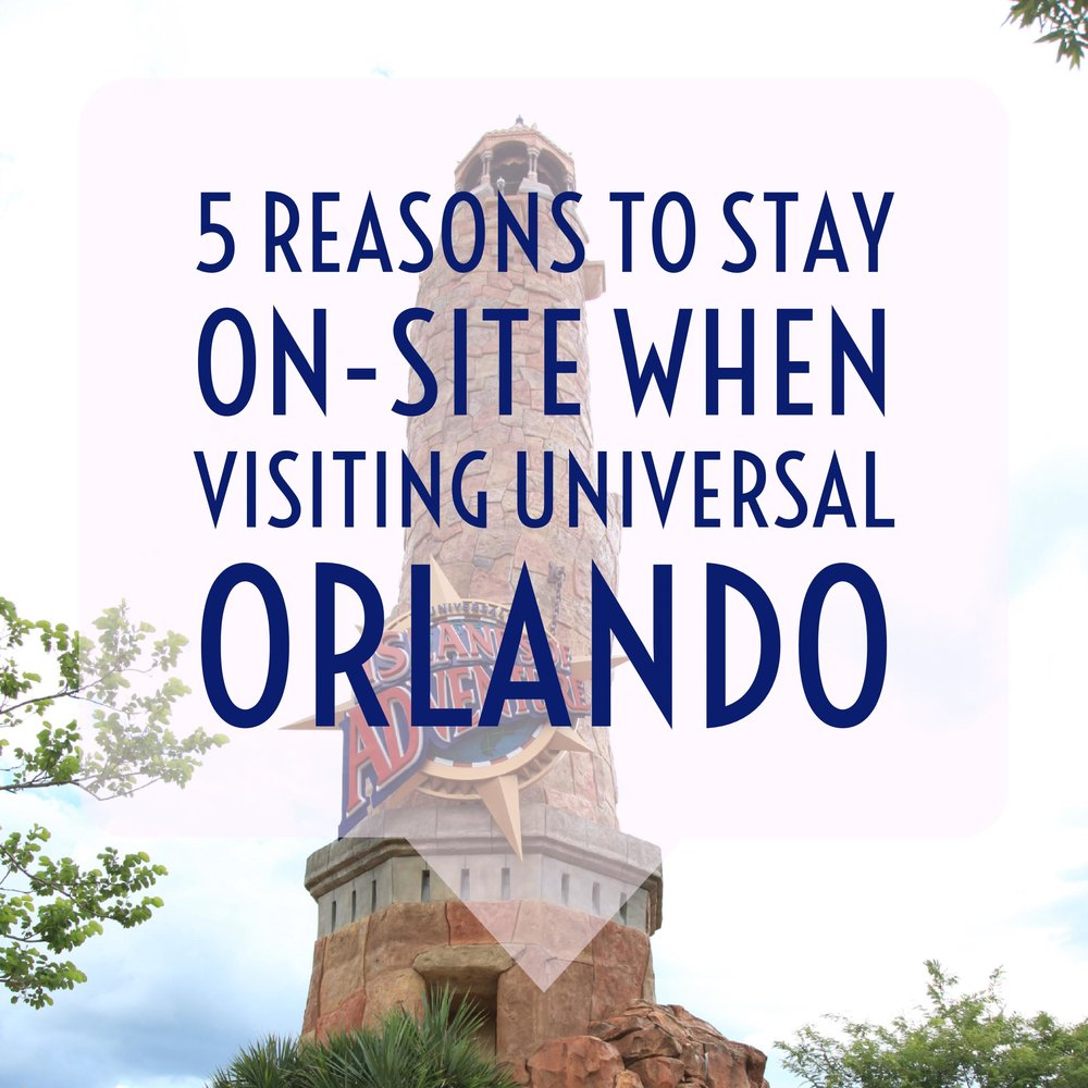 5 Reasons to Stay On-Site When Visiting Universal Orlando — tiaras ...