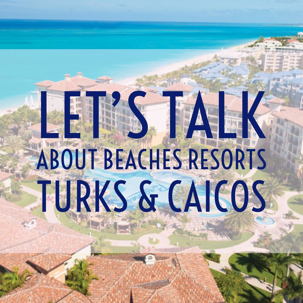 Let's Talk About Beaches Resort Turks & Caicos