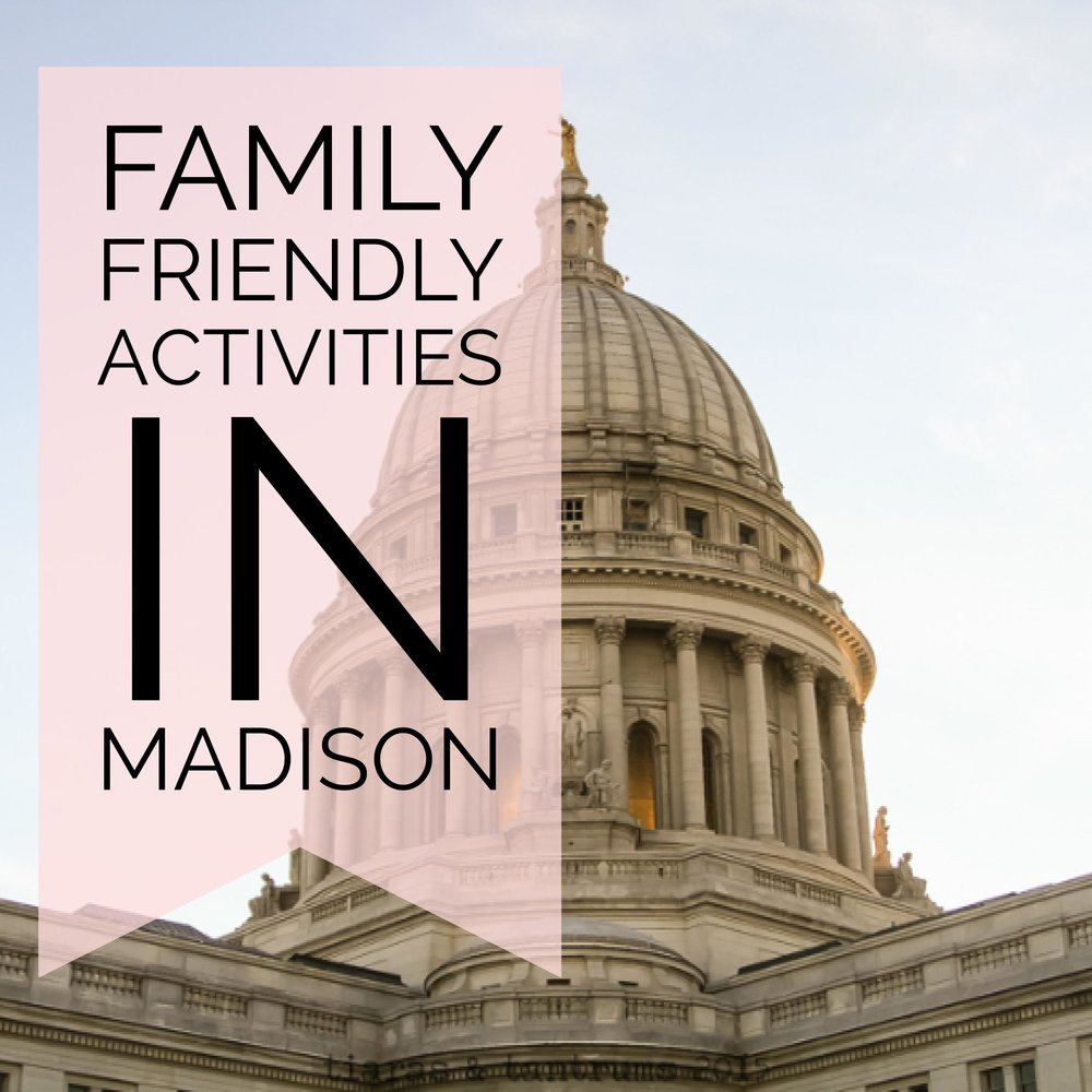 Family Friendly Activities in Madison