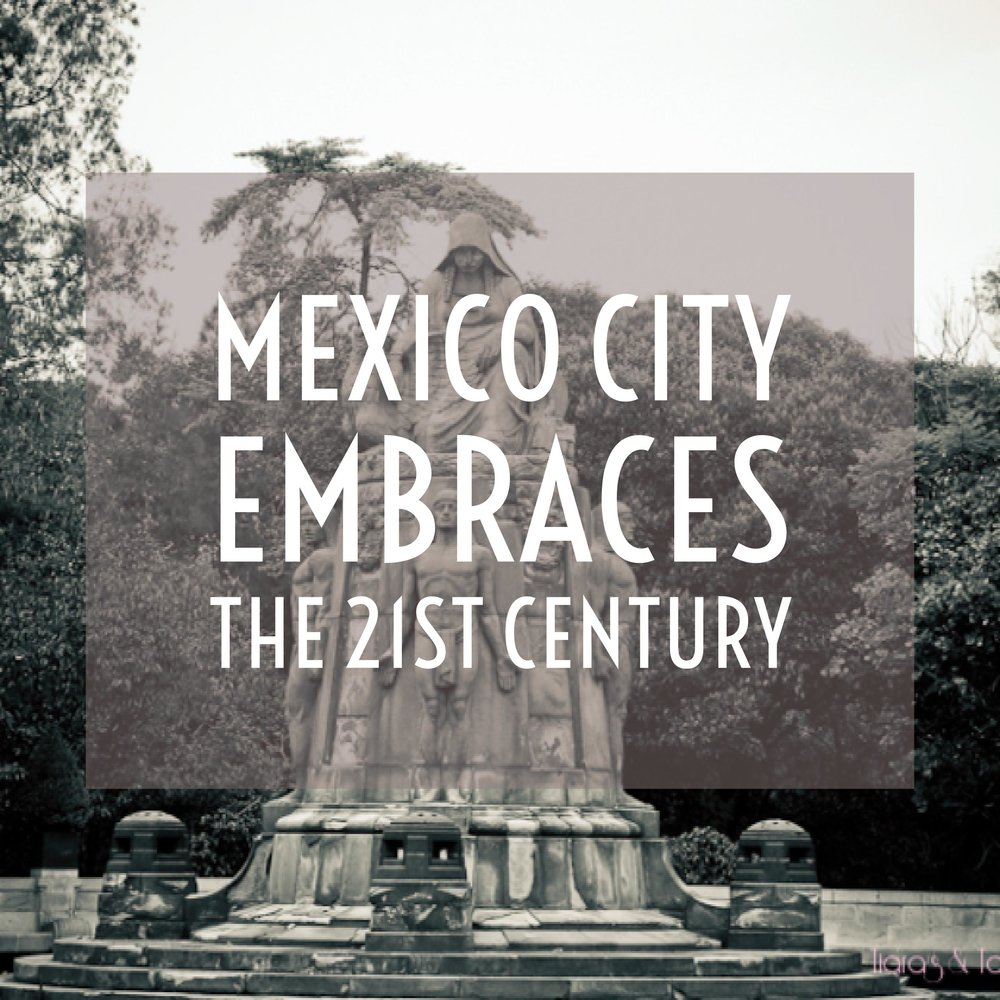 Mexico City Embraces the 21st century