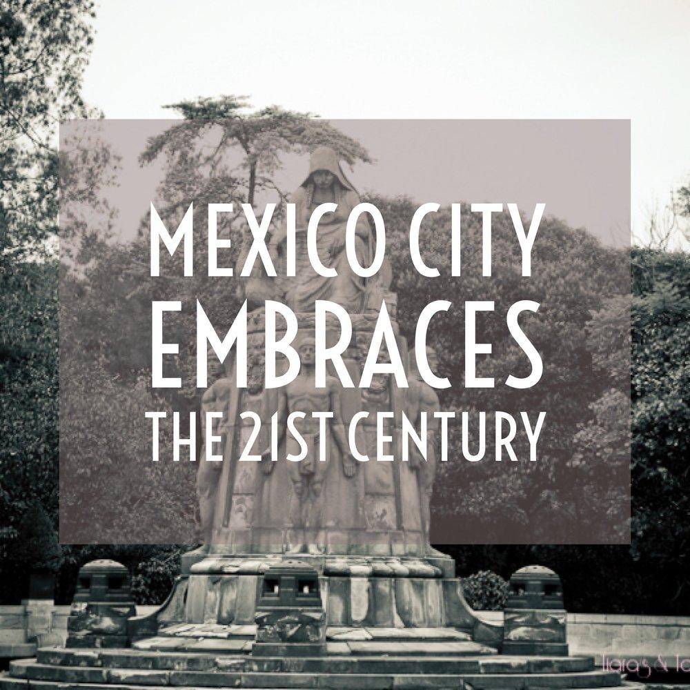 Mexico City Embraces the 21st century