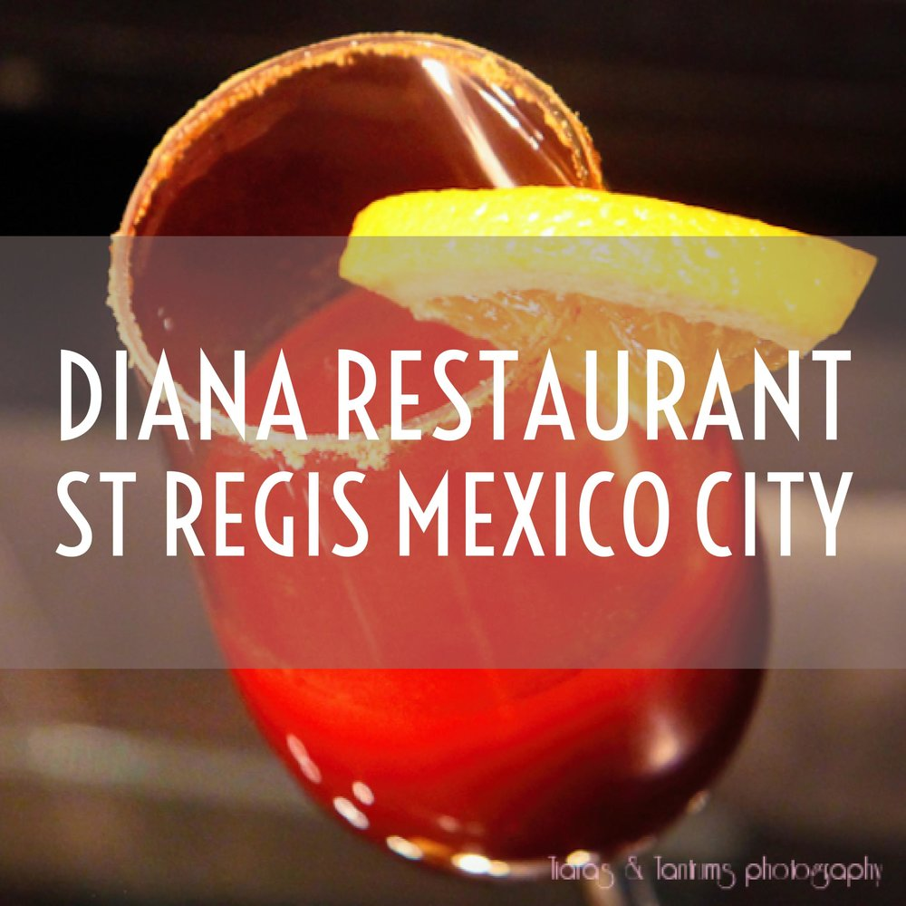 Diana Restaurant | St Regis | Mexico City