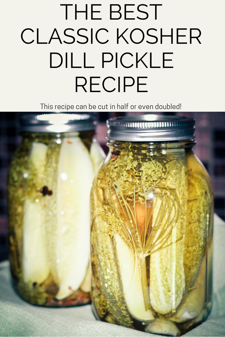 The Best Classic Kosher Dill Pickle Recipe