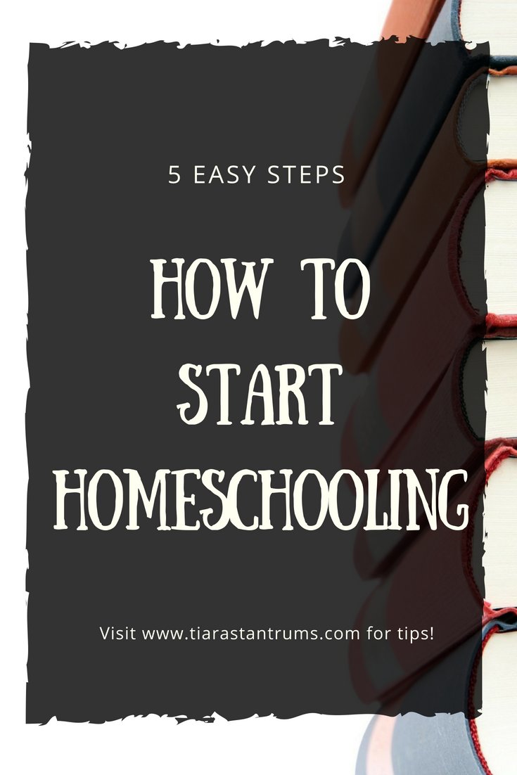 How To Start Homeschooling: 5 Easy Tips Tiaras & Tantrums