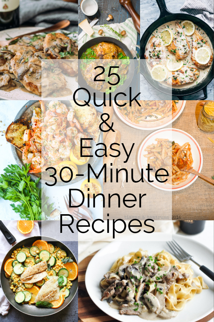 25 Quick and Easy 30-Minute Dinner Recipes