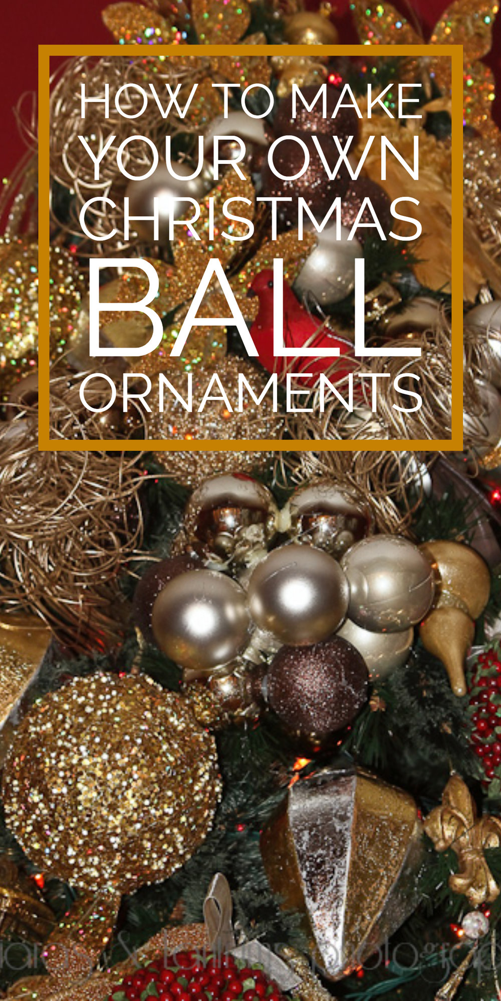 How To Make Your Own Christmas Ball Ornaments