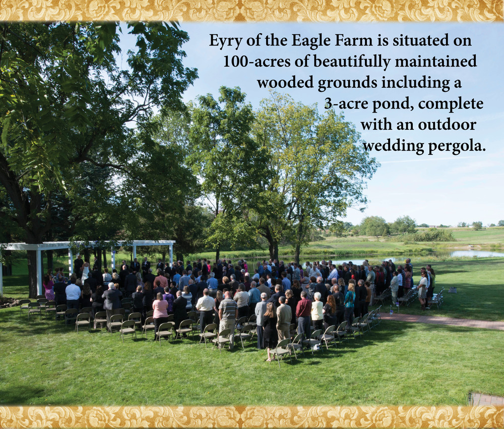 Eyry of the Eagle Farm is situated on 100 acres of beautifully-maintained wooded grounds, including a 3-acre pond, complete with an outdoor wedding pergola.