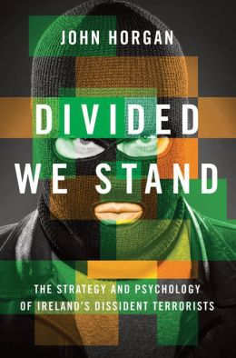 Divided We Stand: The Strategy and Psychology of Ireland's Dissident Terrorists. Oxford University Press, 2013.