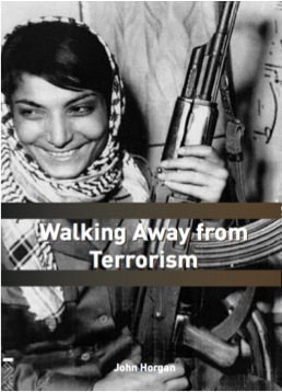 Walking Away from Terrorism, Routledge, 2009