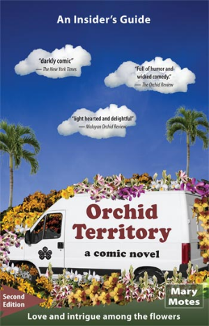 Sample chapter of Orchid Territory, a comic novel by Mary Motes. You can add Orchid Territory to your plant order by clicking here or order it from Redland Press by clicking here.