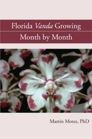 Sample chapter of Florida Vanda Growing: Month by Month. You can add Florida Vanda Growing to your plant order by   clicking here     or order it from   Redland Press by clicking here.
