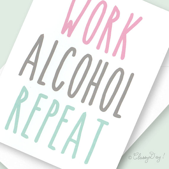 workalcoholrepeat