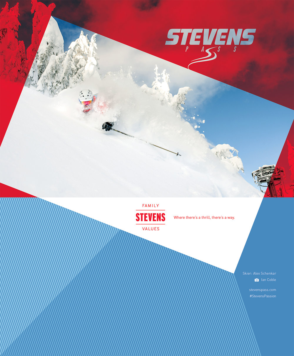 FEATURED WORK  STEVENS PASS MOUNTAIN RESORT FAMILY VALUES PRINT CAMPAIGN 2017/18 PARTNERS: IAN COBLE CHRIS DANFORTH JORDAN INGMIRE