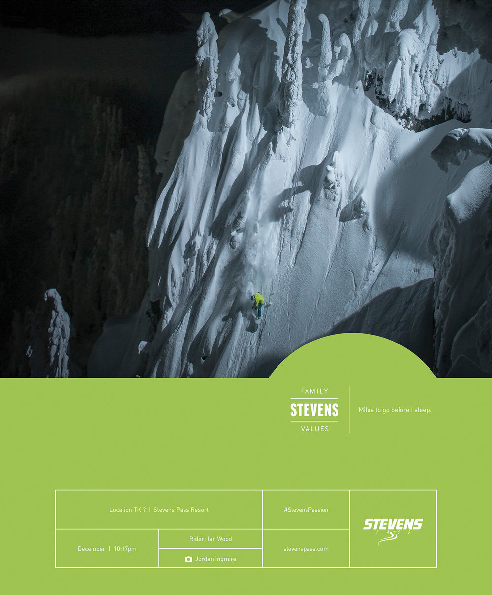 FEATURED WORK  STEVENS PASS MOUNTAIN RESORT FAMILY VALUES PRINT CAMPAIGN 2015/16 PARTNERS: IAN COBLE JORDAN INGMIRE JULIAN TRACY