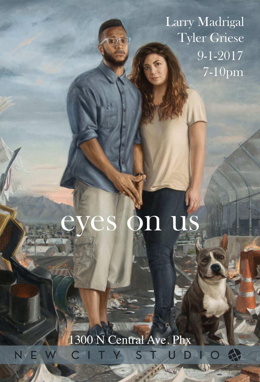 "I invite you all to come see my upcoming two-person show with Tyler Griese at New City Studio in Phoenix, Arizona!  ""Eyes on Us"" is an exhibition exploring contemporary portraiture though our different approach in capturing and elevating individuals. Although our styles differ, we both share a deep passion for centralizing the human figure while expressing concern for the idea of personhood and the human condition in art. I am extremely excited to be showing much of my paintings together for the first time in Phoenix. And better yet, they will be in conversation with the fabulous work of Tyler Griese.  Tyler's paintings contrast between warm and cool tones simultaneously by using colored light to illuminate his figures, enhancing the conceptual possibilities of the human psyche through color and composition. You can check out his work at www.tylergriese.com   Opening Night: Friday, September 1st, 7 - 10 p.m. (First Friday) at New City Studio 1300 N Central Avenue, Phoenix as well as Friday, September 15th, 6 - 9 p.m.  (Third Friday). The show will also be open for viewing on Sundays during New City's Morning Services."