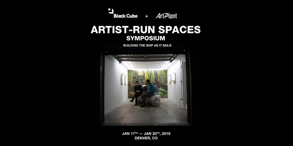 ARTPLANT and BLACK CUBE   ARTIST-RUN SPACES: Building The Ship As It Sails   JANUARY 11 - 14, 2017