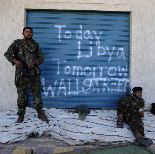 Today Libya, tomorrow Wall Street.    nevver :      Occupy Everything