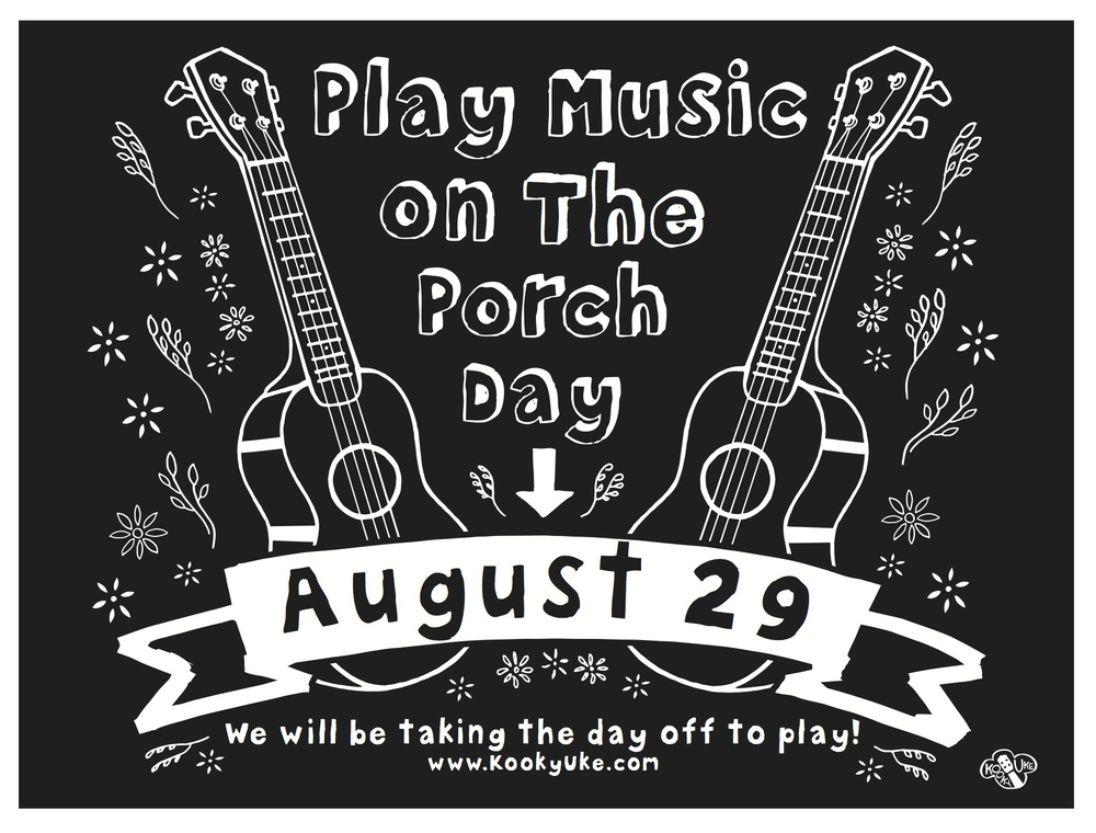 Kooky Uke will be participating in this worldwide event. Join us! #playmusicontheporchday