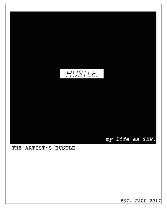- My Life As TEE Podcast -  The Artist's Hustle (Episode 3)