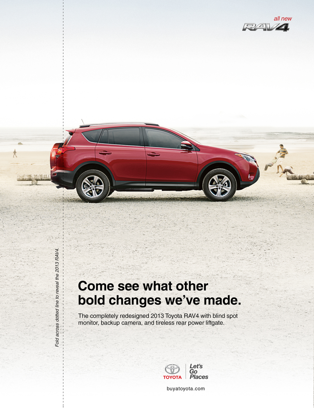 This ad was featured in the Ft. Lauderdale Auto Show program. To show people the biggest transformation the RAV4 made (removing the tire on the back of the lift-gate), we created an interactive ad in which the user not only gets to reveal the change themselves, but creates a dogeared marker to the RAV4 in the program.