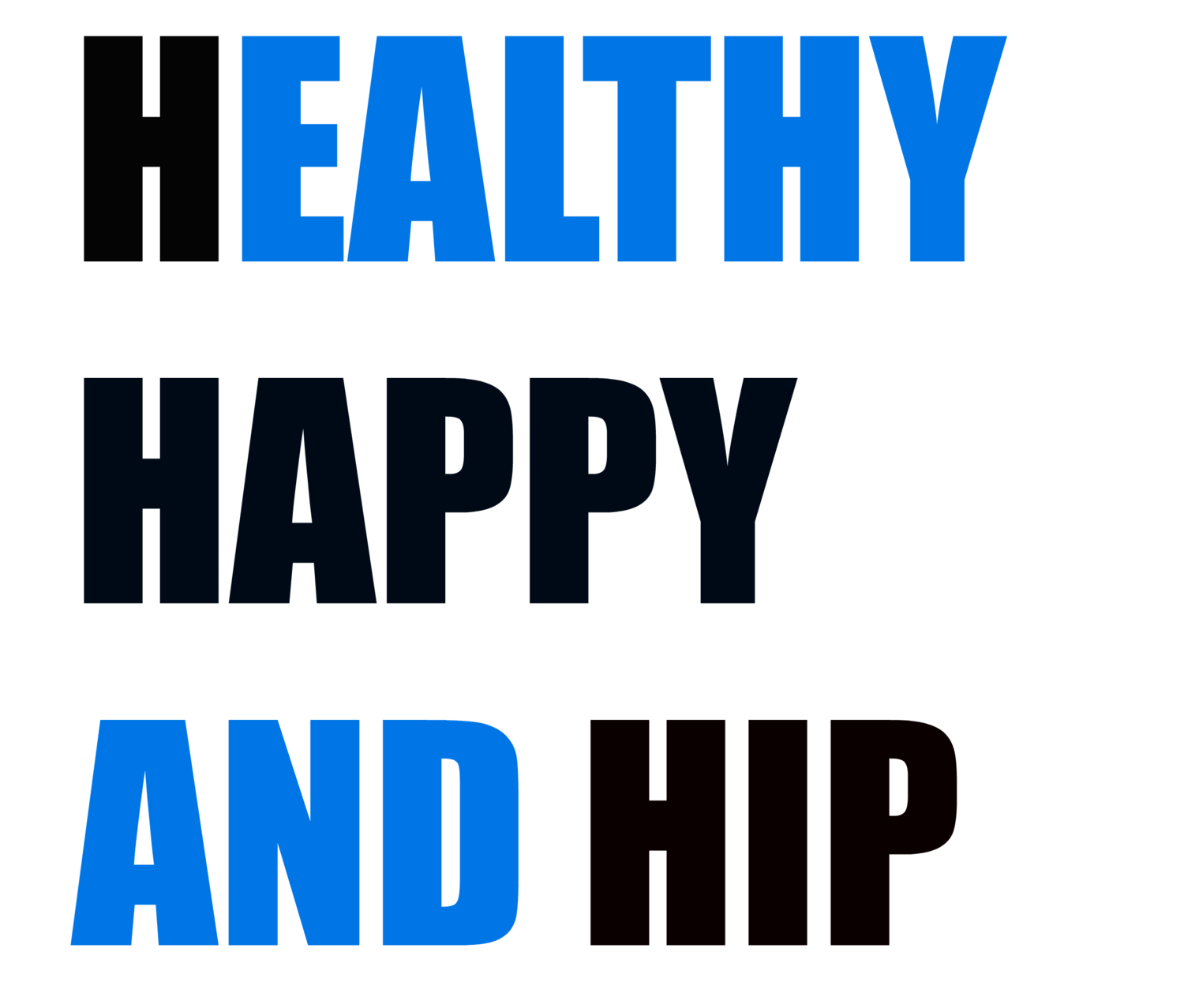 Healthy, Happy, and Hip