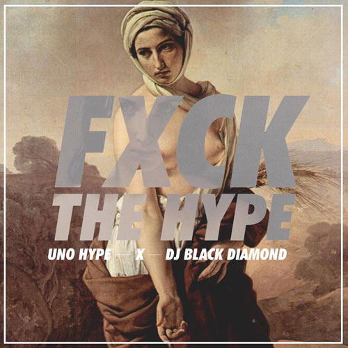 Uno Hype - Fxck The Hype