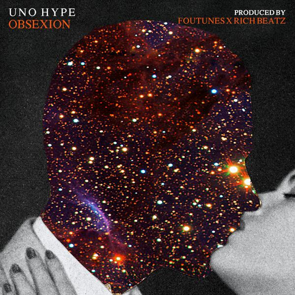 Uno Hype - Obsexion (Prod. Fortunes x Rich Beatz) (Artwork by Calecovision)