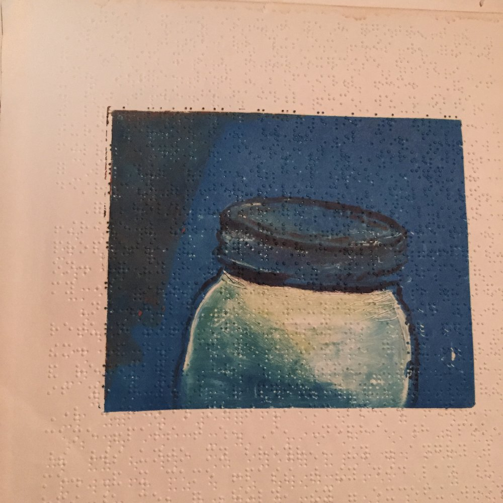 $100 - Everyday things outfitted proper just as I remember (jar). Monoprint on Braille paper. 12