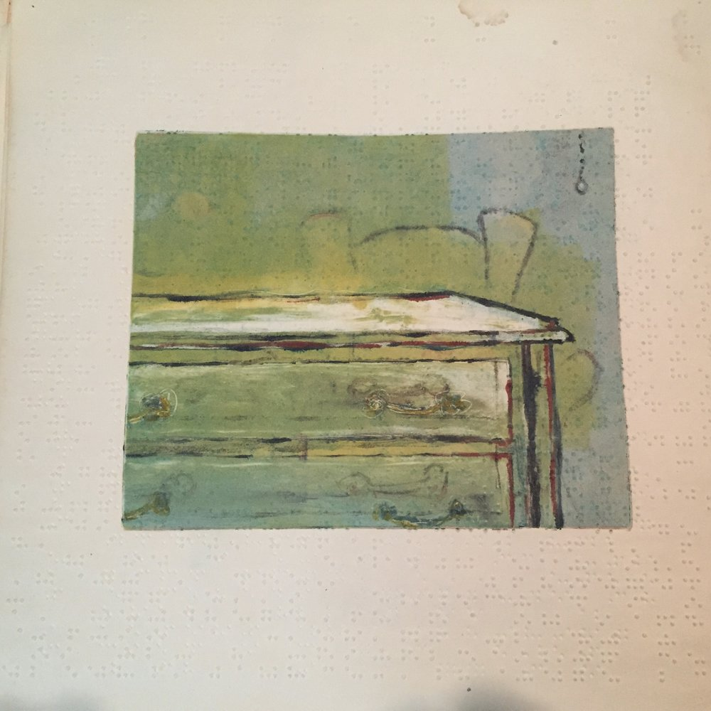 $100 - Everyday things outfitted proper just as I remember (dresser). Monoprint on Braille paper. 12