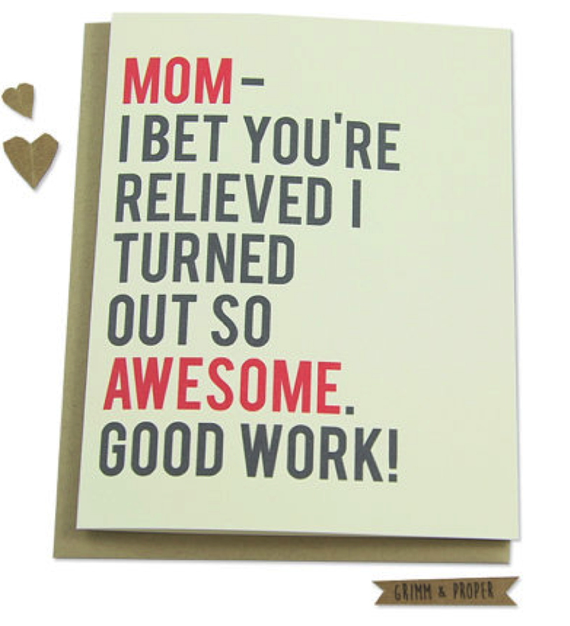 'Good Work Mom, I'm Awesome' Card: $4.50 at   Etsy