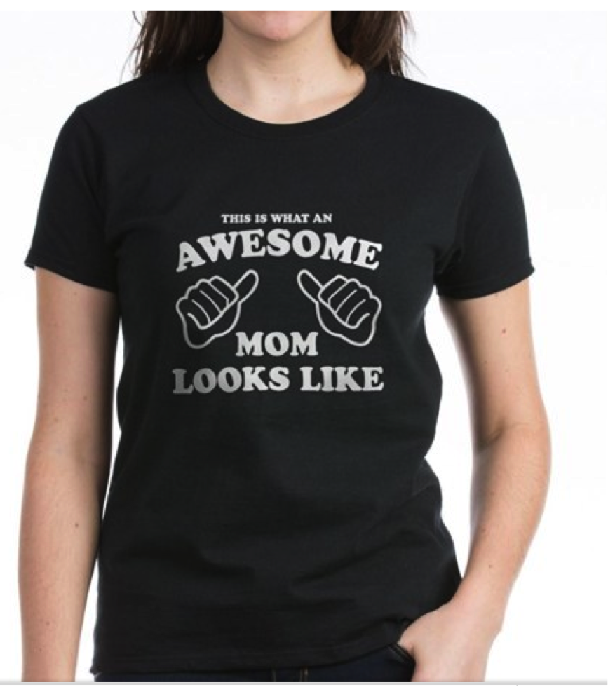 'Awesome Mom' Tee: $10 at   Cafe Press