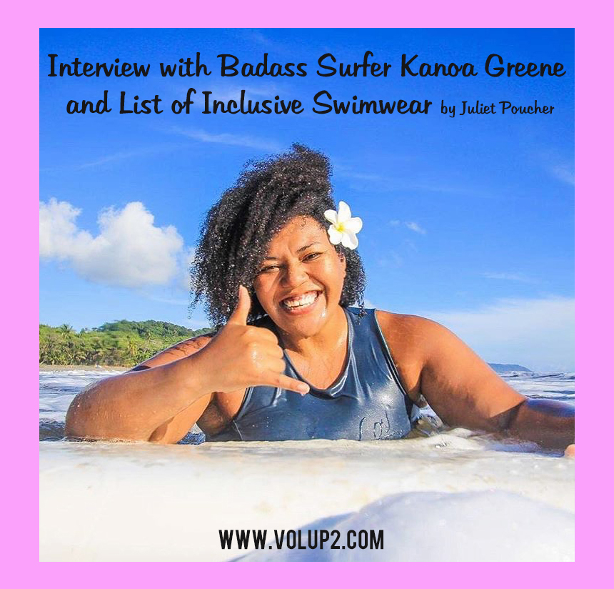 Plus Size Women In Surfing Interview With Badass Surfer Girl Kanoa Greene List Of Inclusive Swimwear Boutiques By Juliet Poucher Vol Up 2 Decades of brave waterwomen have broken down barriers in the industry and here is a list of of some of the best and most famous women surfers in the world. vol up 2