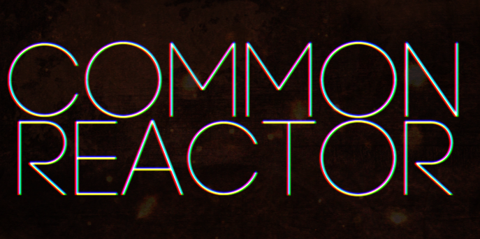 common reactor // music.