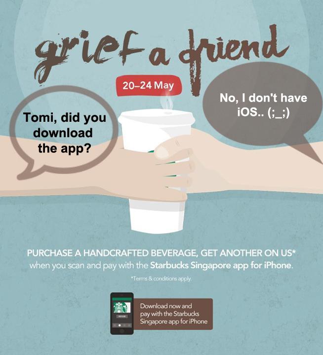 "Spoof of the original  Starbucks Singapore ""Treat a friend"" social media campaign poster"