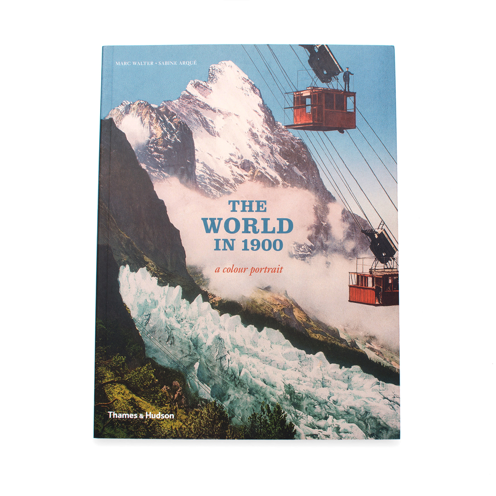 The World in 1900, by Marc Walter  Thames & Hudson  £24.95