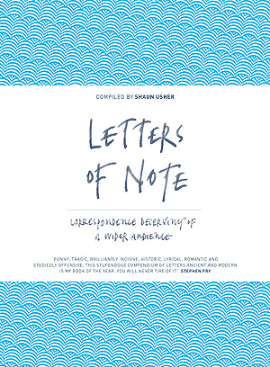 Letters of Note, by Shaun Usher  Canongate Unbound  £30