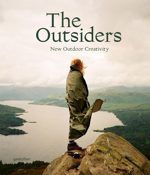 The Outsiders: New Outdoor Creativity, by Robert Klanten  Die Gestalten Verlag  £36.99
