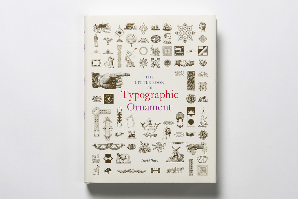 The Little Book of Typographic Ornament  , David Jury