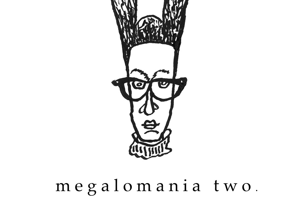megalomania two | January 2014