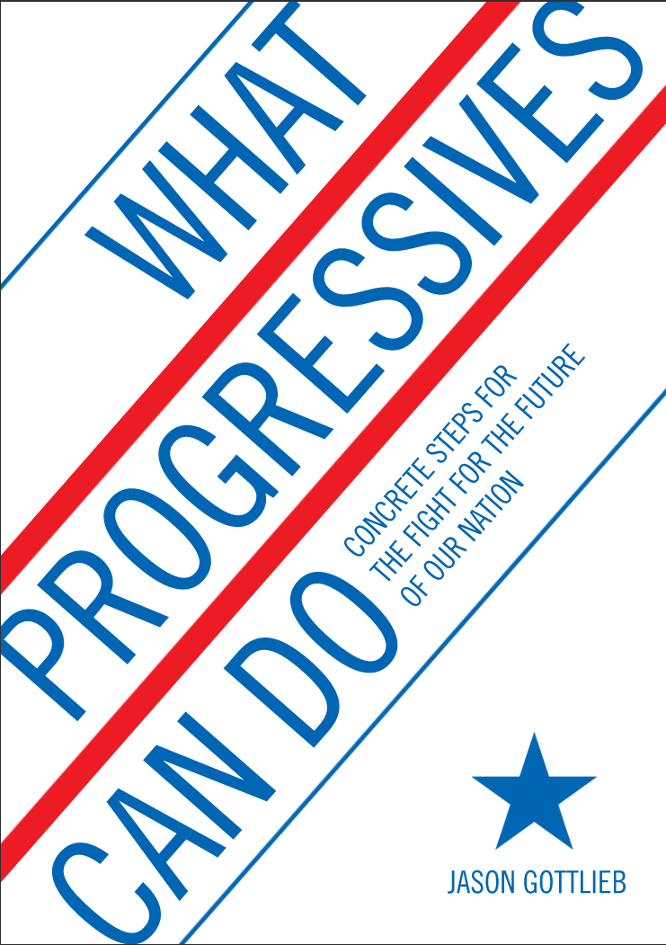 What Progressives Can Do by Jason Gottlieb