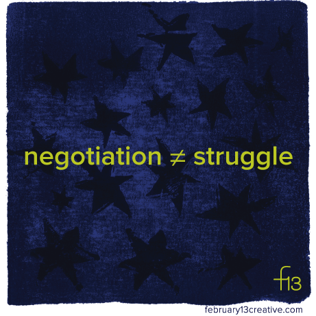 F13Creative_012_NegotiationNotStruggle.png