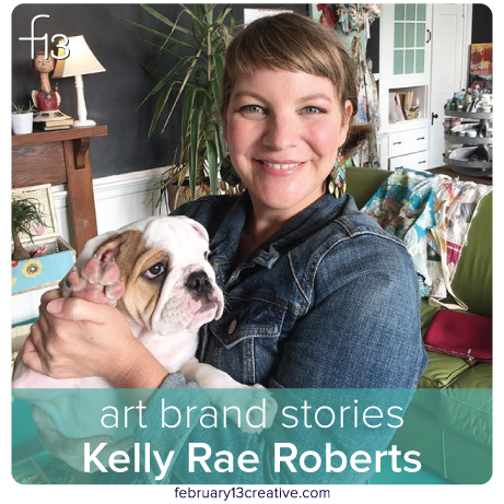 F13 Art Brand Stories: Kelly Rae Roberts