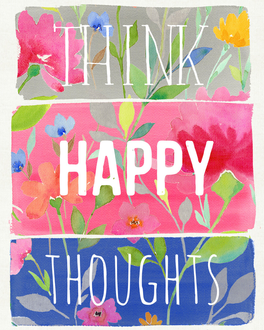 """Think Happy Thoughts"" © Stephanie Ryan / Be Inspired Collection, Petal and Light"