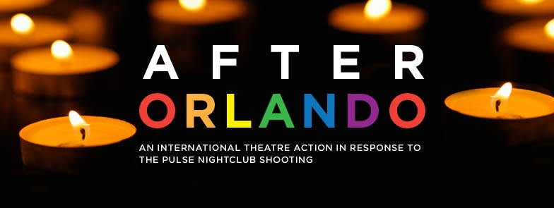 AFTER ORLANDO  is an international theatre action curated by  Missing Bolts Productions  and  NoPassport Theatre Alliance & Press  (Caridad Svich, founder) comprised of over 70 plays written in response to the tragic shooting at Pulse Nightclub, June 12, 2016.